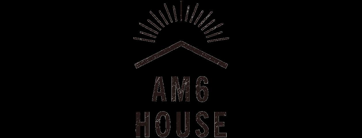 AM6 HOUSE